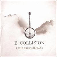 B Collision - David Crowder Band