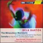 B?la Bart?k: The Miraculous Mandarin; Sonata for Two Pianos & Percussion
