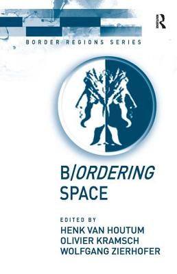 B/Ordering Space - Houtum, Henk Van, and Kramsch, Olivier (Editor)