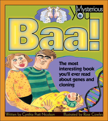 Baa!: The Most Interesting Book You'll Ever Read about Genes and Cloning - Nicolson, Cynthia Pratt