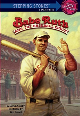 Babe Ruth and the Baseball Curse - Kelly, David A