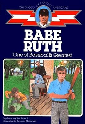 Babe Ruth: One of Baseball's Greatest - Van Riper Jr, Guernsey