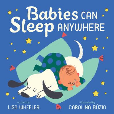 Babies Can Sleep Anywhere - Wheeler, Lisa