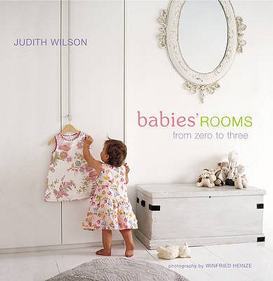 Babies' Rooms: From Zero to Three - Wilson, Judith