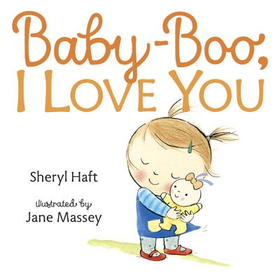 Baby Boo, I Love You - Haft, Sheryl
