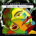 Baby Boomer Classics: Electric Seventies [JCI]