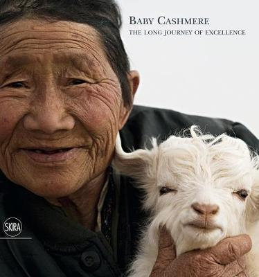Baby Cashmere: The Long Journey of Excellence - Piana, Loro (Editor), and Rotunno, Bruna (Photographer)
