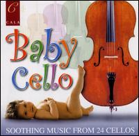 Baby Cello: Soothing Music from 24 Cellos - London Cello Sound; London Double Bass Sound; London Viola Sound; London Violin Sound