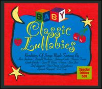 Baby Goes Classic Lullabies - Various Artists
