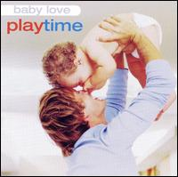 Baby Love: Play Time - Music for Little People Choir