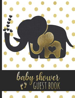 Baby Shower Guest Book: Keepsake for Parents - Guests Sign in and Write Specials Messages to Baby & Parents - Cute Mom & Baby Elephant with Hearts Cover Design - Bonus Gift Log Included - Designs, Hj