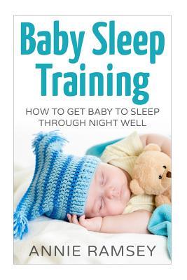 Baby Sleep Training: How to Get Baby to Sleep Through Night Well - Jones, Isabel