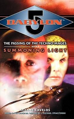 Babylon 5: Summoning Light: Technomage Book 2 - Cavelos, Jeanne