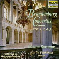 Bach: Brandenburg Concertos Nos. 1, 2 & 3 - Boston Baroque; Martin Pearlman (conductor)