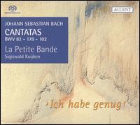 Bach: Cantatas, BWV 82, 178, 102 - Christoph Genz (tenor); Elisabeth Hermans (soprano); Jan Van der Crabben (baritone); La Petite Bande; Petra Noskaiova (alto)