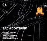 Bach, Coltrane