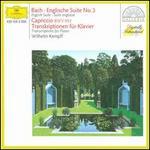 Bach: Englische Suite No. 3; Capriccio; Transkriptionen für Klavier