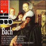 Bach: Goldberg Variations; Chromatic Fantasy