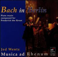 Bach in Berlin - Musica ad Rhenum; Jed Wentz (conductor)