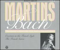 Bach: Overture in the French Style; The French Suites - João Carlos Martins (piano)