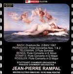 Bach: Overture No. 2; Pergolesi: Flute Concertos Nos. 1 & 2; Telemann: 3 Flute Sonatas; Benda: Flute Concerto