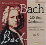 Bach: Piano Concertos Nos. 1, 4, 5; Concerto for Two Pianos
