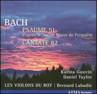 Bach: Psaume 51; Cantate 82 - Anne-Andrée Benny (flute); Daniel Taylor (counter tenor); Karina Gauvin (soprano); Les Violons du Roy;...