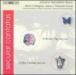 Bach: Secular Cantatas - O Holder Tag, Coffee Cantata