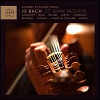 Bach: St. John Passion - Andrew Kennedy (tenor); Ashley Riches (vocals); Christopher Purves (bass); Elizabeth Watts (soprano);...