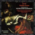 Bach: St. Matthew Passion (Mendelssohn Version)
