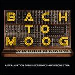 Bach to Moog: A Realisation for Electronics and Orchestra [LP]