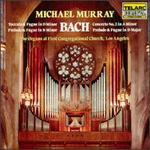 Bach: Toccata & Fugue in D minor; Prelude & Fugue in B minor; Concerto No. 2 in A minor; Prelude & Fugue in D major
