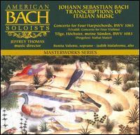 Bach: Transcriptions of Italian Music - American Bach Soloists; Benita Valente (soprano); Jeffrey Thomas (harpsichord); John Butt (harpsichord);...