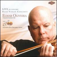 Bach: Violin Concerti - Arco Ensemble; Elmar Oliveira (violin); Eva Gruesser (violin); Elmar Oliveira (conductor)