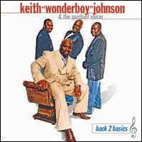 "Back 2 Basics Chapter Two - Keith ""Wonderboy"" Johnson & The Spiritual Voices"