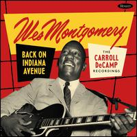 Back on Indiana Avenue: The Carroll DeCamp Recordings - Wes Montgomery