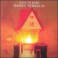 Back to Mine - Danny Tenaglia