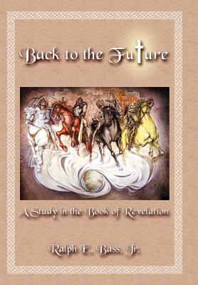 Back to the Future - Bass, Ralph E