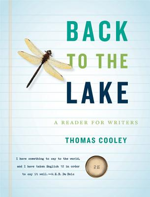 Back to the Lake: A Reader for Writers - Cooley, Thomas (Editor)