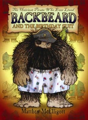 Backbeard and the Birthday Suit: The Hairiest Pirate Who Ever Lived - McElligott, Matthew