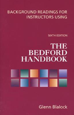 Background Readings for Instructors Using the Bedford Handbook - Blalock, Glenn