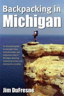 Backpacking in Michigan - DuFresne, Jim