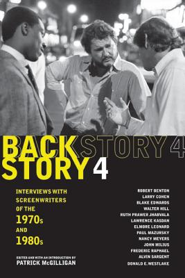 Backstory 4: Interviews with Screenwriters of the 1970s and 1980s - McGilligan, Patrick (Editor)