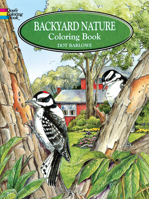 Backyard Nature Coloring Book - Barlowe, Dot