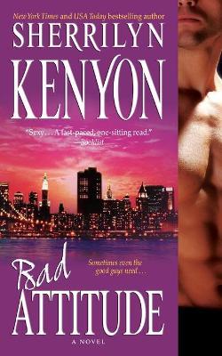 Bad Attitude - Kenyon, Sherrilyn