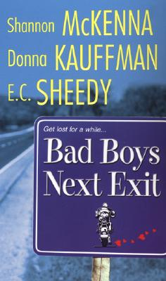 Bad Boys Next Exit - McKenna, Shannon, and Kauffman, Donna, and Sheedy, E C