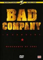 Bad Company: In Concert - Merchants of Cool