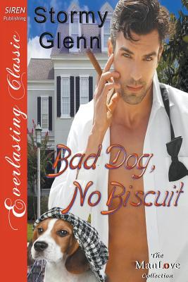Bad Dog, No Biscuit [Animal Magnetism 2] (Siren Publishing Everlasting Classic Manlove) - Glenn, Stormy