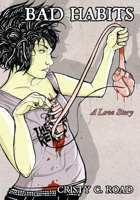 Bad Habits: A Love Story - Road, Cristy C