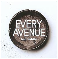 Bad Habits - Every Avenue